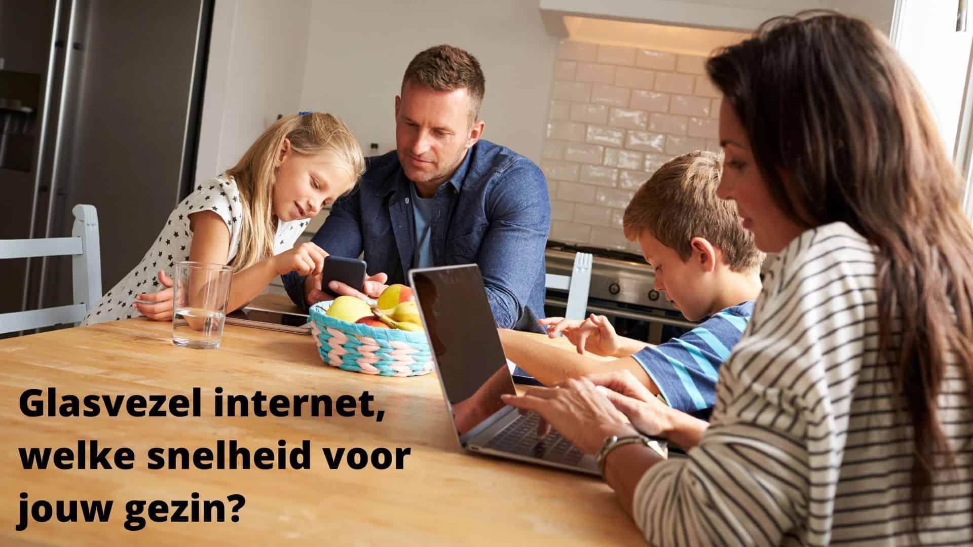 Glasvezel internet welke snelheid kiezen