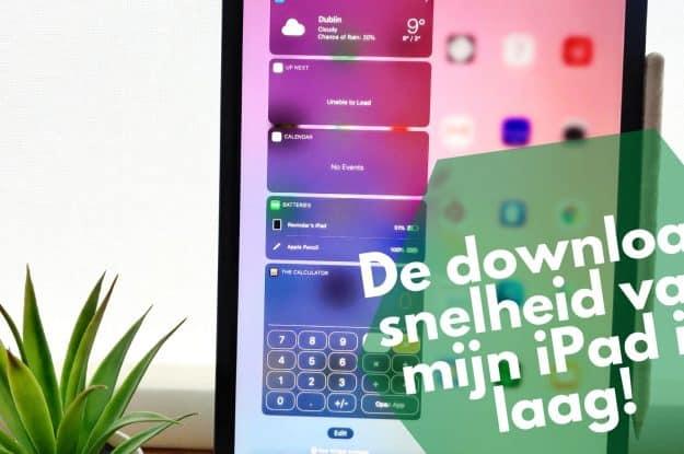 Downloadsnelheid iPad of iPhone is laag: 7 dingen die je kunt doen