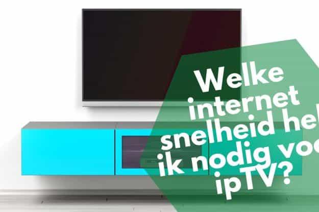 Internetsnelheid voor iptv